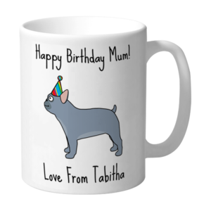Happy Birthday Mum French Bulldog Blue With Party Hat Personalised Mug
